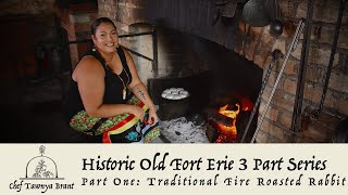 Mohawk Chef | Fire Roasted Rabbit: Part 1 of 3 at Historic Old Fort Erie