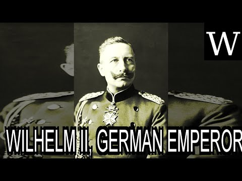 WILHELM II, GERMAN EMPEROR - Documentary
