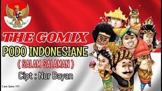 Download Lagu SALAM SALAMAN / PODO INDONESIANE - THE GOMIX mp3