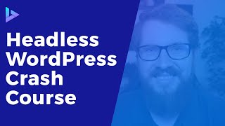 Crash Course: Headless WordPress with WPGraphQL, ACF, and React