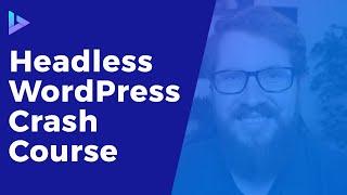 Crash Course: Headless WordPress with WPGraphQL, ACF, and React