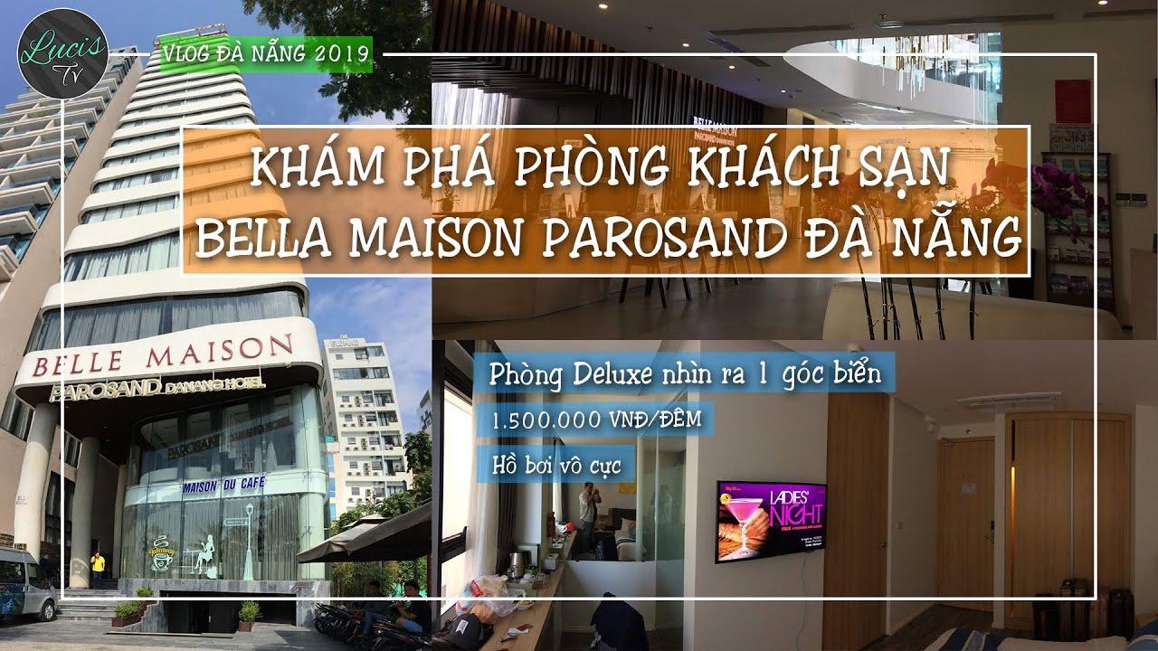 Khám phá phòng deluxe của khách sạn Bella Maison Parosand Đà Nẵng | LucisTV
