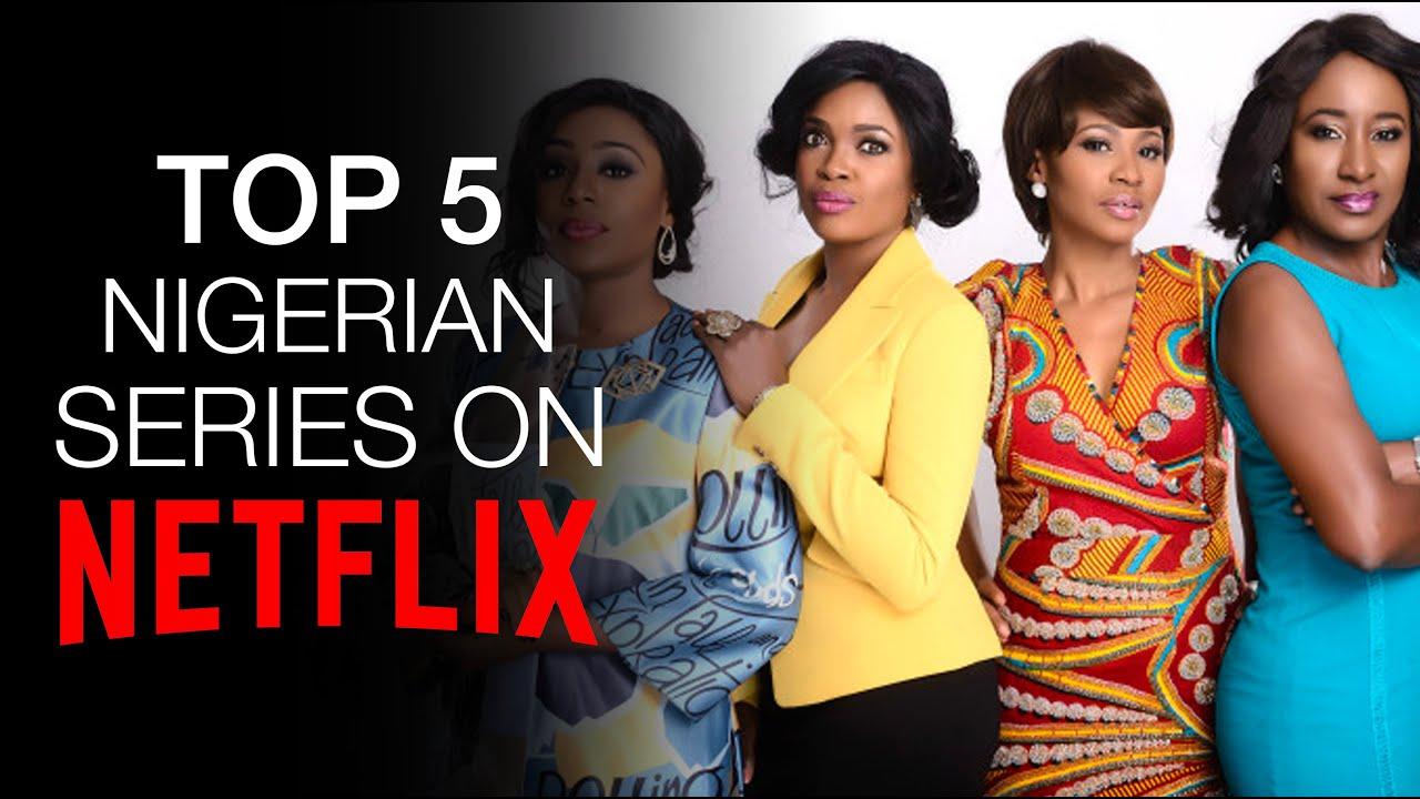 Download Top 5 Nigerian Series on Netflix [2020]