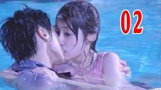 Khao Khát Tình Yêu - Tập 2   Phim Ngôn Tình Mới Hay Nhất 2018 - Thuyết Minh