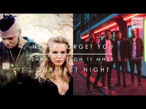 Never Forget You | Zara Larsson ft MNEK + Our Last Night Mix