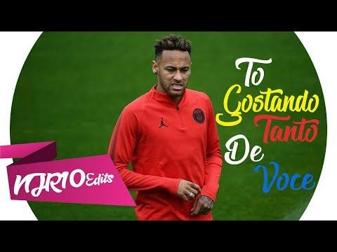 Neymar Jr - Tô Gostando Tanto De Você MC Don Juan