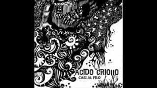 Acido Criollo - Ha visto caer una lágrima