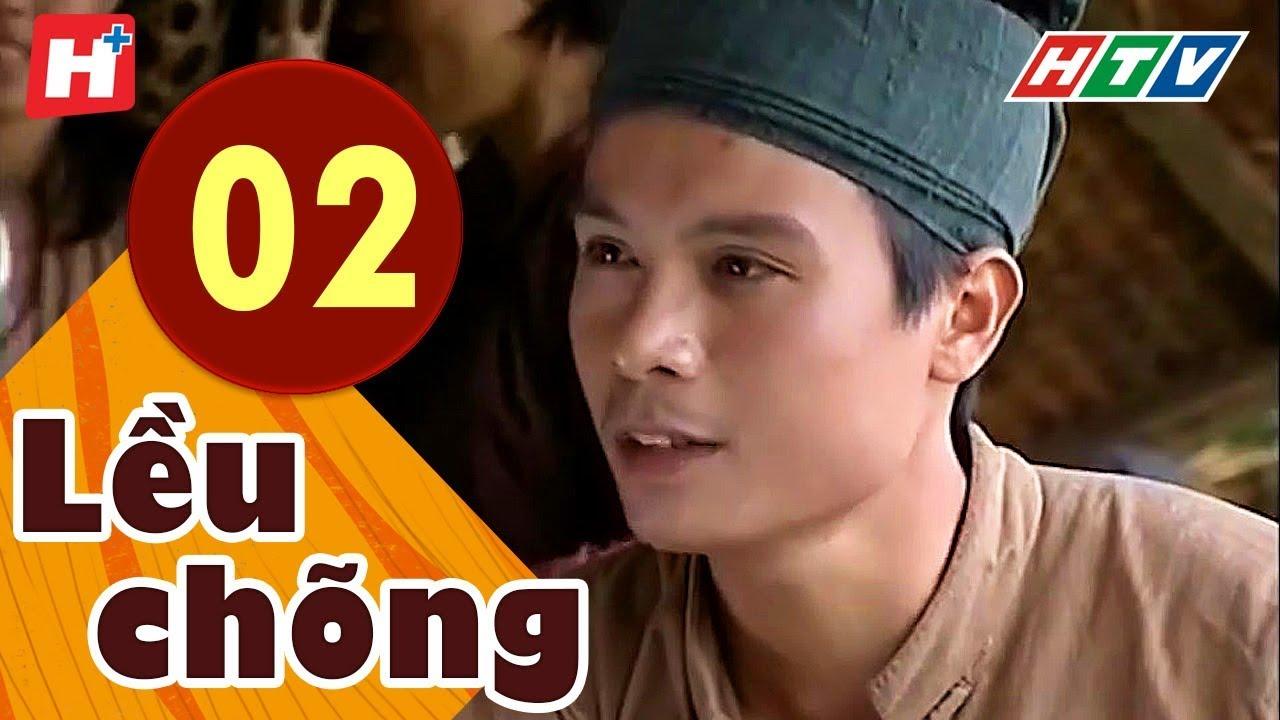 Lều Chõng - Tập 2 | HTV Phim Tình Cảm Việt Nam Hay Nhất 2019