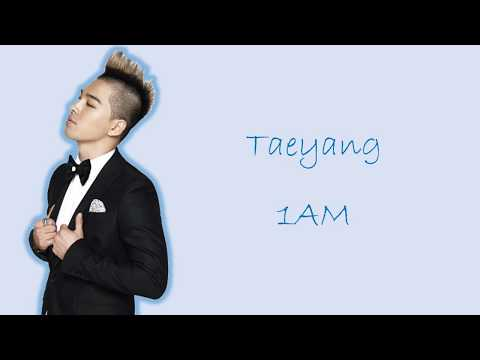 TAEYANG (태양) - 1AM Color Coded Lyrics(HAN ROM ENG)