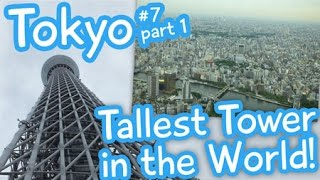 Tokyo SkyTree - Tallest Tower in the World! - Japan vlog