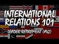 International Relations 101 (#42): Leader Retirement