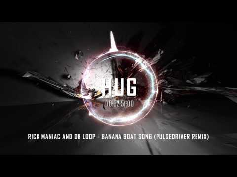 Rick Maniac and Dr Loop - Banana Boat Song (Pulsedriver Remix)