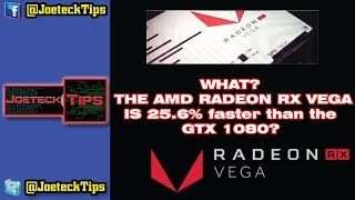 amd radeon rx vega is 25 6 faster than the gtx 1080 what