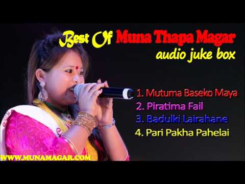 Best Of MUNA THAPA MAGAR | Audio Jukebox | Best Nepali Songs Collections