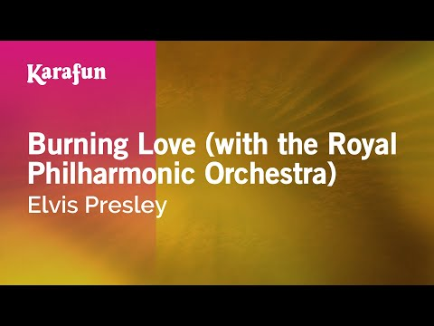 Karaoke Burning Love (with the Royal Philharmonic Orchestra) - Elvis Presley *