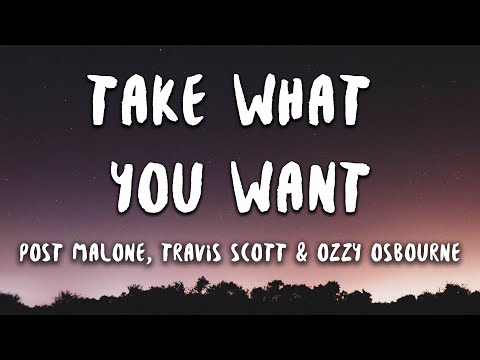 post-malone---take-what-you-want-feat.-travis-scott-&-ozzy-osbourne-(lyrics)