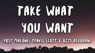 Post Malone - Take What You Want feat. Travis Scott & Ozzy Osbourne (Lyrics)