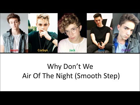 Why Don't We - In The Air Of The Night ( Smooth Step) [ Lyrics Video + Color Coded ]