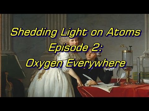 Shedding Light on Atoms Episode 2: Oxygen Everywhere