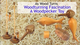 Woodturning Fascination - A Woodpecker Toy