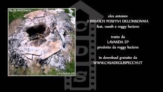 Alex Antonov feat. Naesh e Roggy Luciano - I RISVOLTI POSITIVI DELL