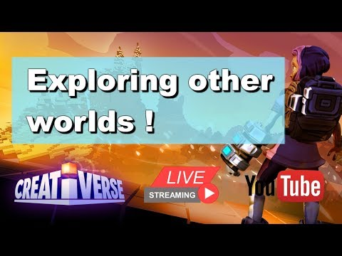 Creativerse live stream: Exploring other worlds !