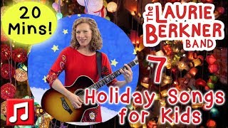 20 Min of Laurie Berkner Holiday Music Videos - 7 Holiday Songs for Kids