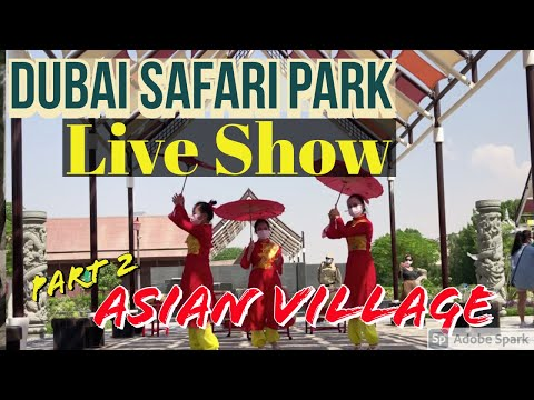 Live Show at Dubai Safari 2020 : Asian Dance (Asian Village)
