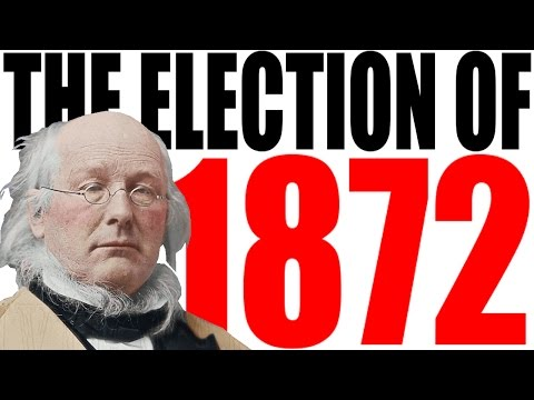 The Election of 1872 Explained