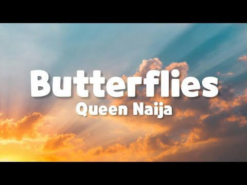 Queen Naija – Butterflies Pt. 2 (Lyrics music)