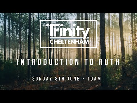The Book Of Ruth: Introduction To Ruth - Tim Grew 7th June AM
