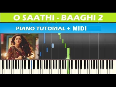 O Saathi | Baaghi 2 | Atif Aslam | Piano Tutorial + MIDI