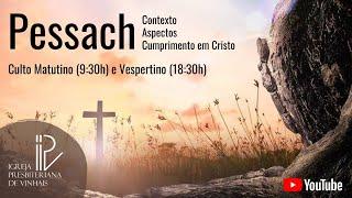 Pessach - Contexto, aspectos e cumprimento de Cristo.