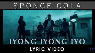 Sponge Cola - Iyong Iyong Iyo (Official Lyric Video)