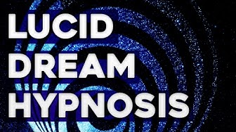 Hypnosis for Lucid Dreaming - Guided Hypnosis Track