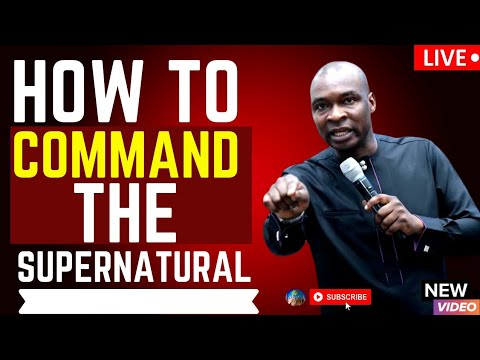 Download HOW TO COMMAND THE SUPERNATURAL IN YOUR LIFE EVERYDAY   APOSTLE JOSHUA SELMAN