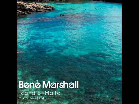 Benè Marshall -   Island Of Malta | Mix Vibes 04 16