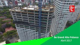 Be Grand Alto Polanco, Torre II, Abril 2017   www.edemx.com