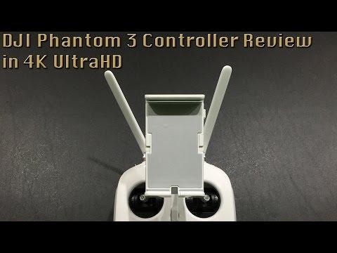 DJI Phantom 3 Controller Review in 4K UltraHD