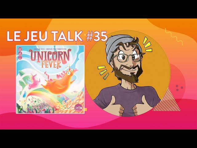 [REVIEW] JEUTALK #35 Unicorn Fever, des licornes, du pognon et de fun !