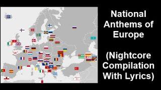 National Anthems of Europe (Nightcore Compilation With Lyrics)