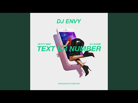 Text Ur Number (feat. DJ Sliink & Fetty Wap)
