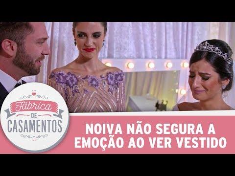 Noiva Não Segura A Emoção Ao Ver Vestido Pronto | Fábrica De Casamentos   (10/06/17)
