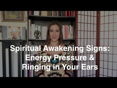 Spiritual Awakening Signs: Energy Pressure and Ringing in Your Ears