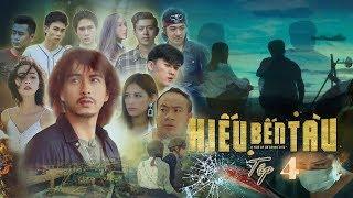 Hiếu Bến Tàu Tập 4 - Hồ Quang Hiếu Full HD