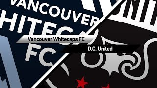 Highlights: Vancouver Whitecaps FC vs. D.C. United | May 27, 2017