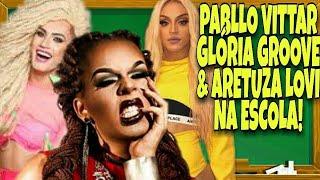 Baixar PABLLO VITTAR, GLORIA GROOVE E ARETUZA LOVI NA ESCOLA!
