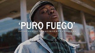 PURO FUEGO - BASE DE RAP / HIP HOP INSTRUMENTAL USO LIBRE (PROD BY LA LOQUERA 2019)