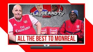 All The Best To Monreal & Arsenal Are Ready To Battle Tottenham! | Claude & Ty Show