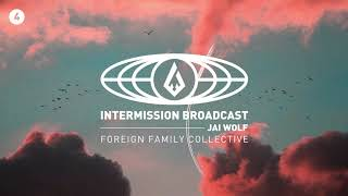 Jai Wolf | Intermission Broadcast Mix 004
